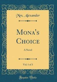 Mona's Choice, Vol. 1 of 3 by Mrs Alexander image