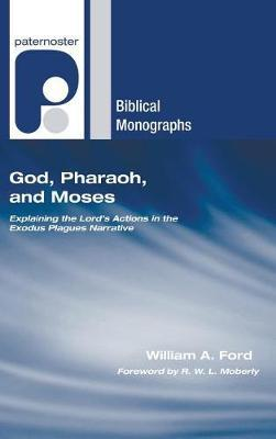 God, Pharaoh, and Moses by William A. Ford image