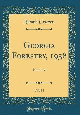 Georgia Forestry, 1958, Vol. 11 by Frank Craven