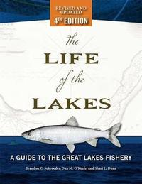 The Life of the Lakes by Brandon C. Schroeder