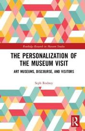 The Personalization of the Museum Visit by Seph Rodney
