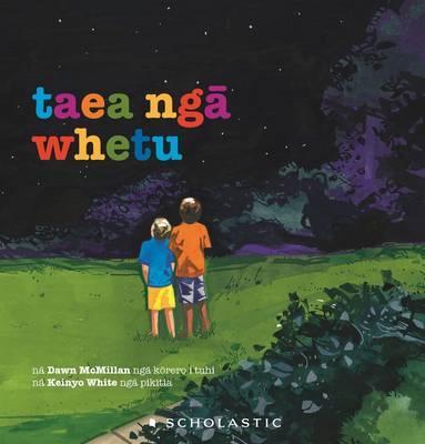 Taea Nga Whetu by Dawn McMillan