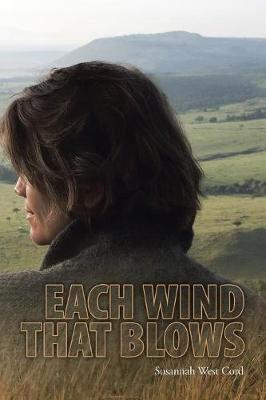Each Wind That Blows by Susannah West Cord