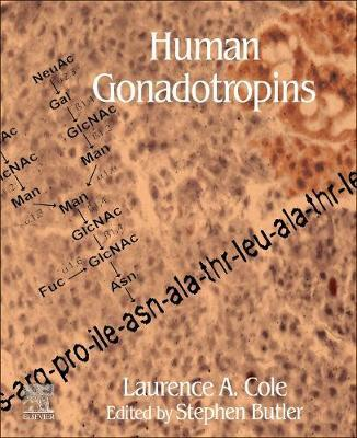 Human Gonadotropins by Laurence A Cole