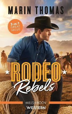 Rodeo Rebels/Rodeo Daddy/The Bull Rider's Secret/A Rodeo Man's P by Marin Thomas