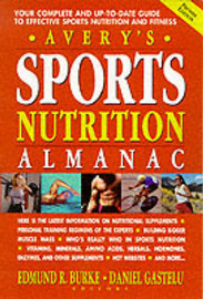 Avery's Sports Nutrition Almanac: Your Complete and Up-to-date Guide to Sports Nutrition and Fitness by Edmund R. Burke image