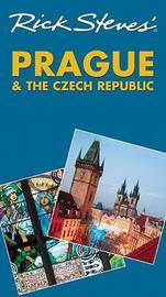 Rick Steves' Prague and the Czech Republic by Rick Steves