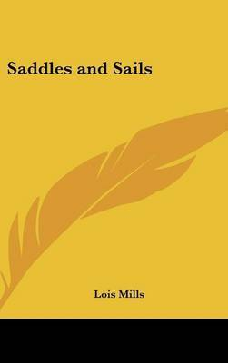 Saddles and Sails by Lois Mills