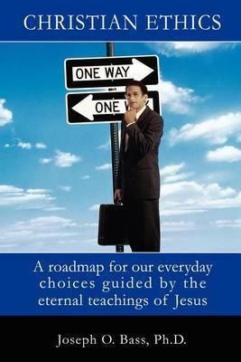 Christian Ethics by J. Oscar Bass