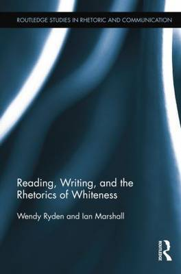 Reading, Writing, and the Rhetorics of Whiteness by Wendy Ryden