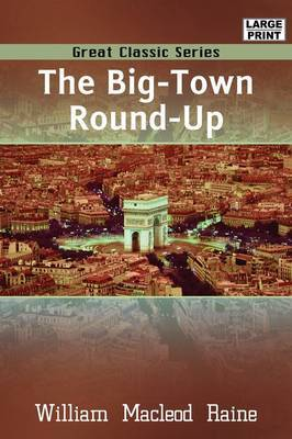 The Big-Town Round-Up by William MacLeod Raine image