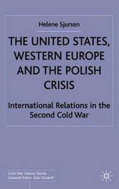 The United States, Western Europe and the Polish Crisis by Helene Sjursen image