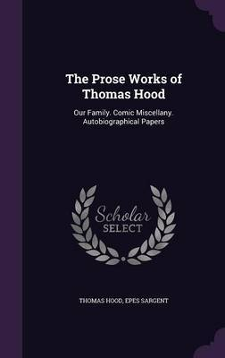 The Prose Works of Thomas Hood by Thomas Hood image