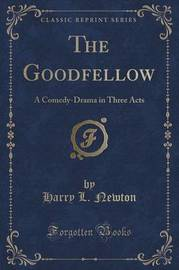 The Goodfellow by Harry L Newton