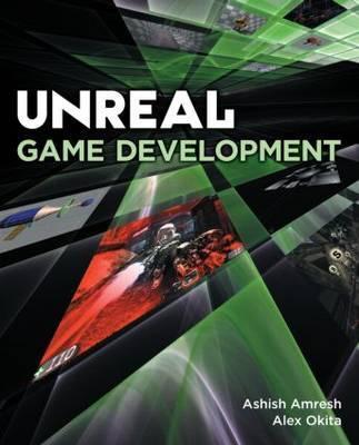 Unreal Game Development by Ashish Amresh image