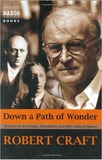 Down a Path of Wonder by Robert Craft