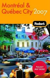 Fodor's Montreal and Quebec City 2007: 2007 by Fodor Travel Publications image