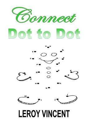 Connect Dot to Dot by Leroy Vincent