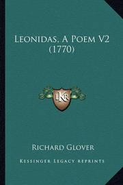 Leonidas, a Poem V2 (1770) by Richard Glover