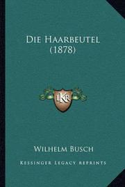 Die Haarbeutel (1878) by Wilhelm Busch