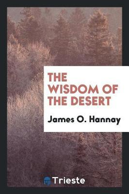 The Wisdom of the Desert by James O. Hannay image