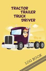 Tractor Trailer Truck Driver Log Book by Journal Jungle Publishing