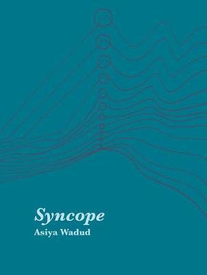 Syncope by Asiya Wadud