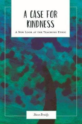 A Case for Kindness by Steve Broidy