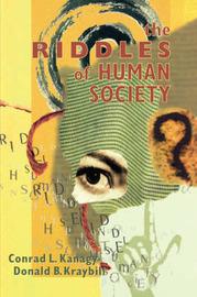 The Riddles of Human Society by Conrad L. Kanagy image