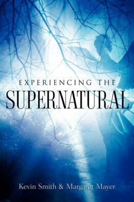 Experiencing the Supernatural by Margaret Mayer image