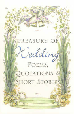 Treasury of Wedding Poems, Quotations and Short Stories by Rosemary Fox image