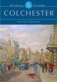Colchester History & Guide by Patrick Denney image