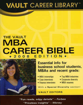 The Vault MBA Career Bible by Vault Editors