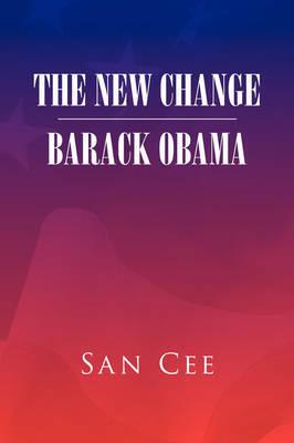 The New Change Barack Obama by San Cee