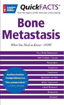 QuickFACTS Bone Metastasis by American Cancer Society