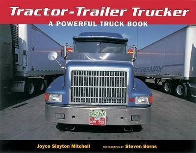 Tractor-Trailer Trucker: A Powerful Truck Book by Steven Borns