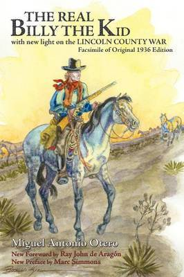 The Real Billy the Kid by Miguel Antonio Otero