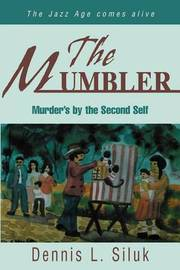 The Mumbler: Murder's by the Second Self by Dennis L Siluk