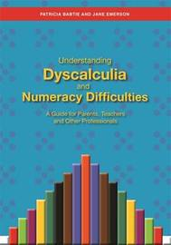 Understanding Dyscalculia and Numeracy Difficulties by Jane Emerson