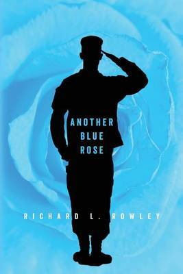 Another Blue Rose by Richard L Rowley image