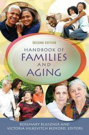 Handbook of Families and Aging, 2nd Edition by Rosemary Blieszner