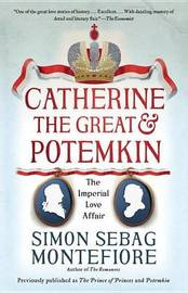 Catherine the Great & Potemkin by Simon Sebag Montefiore