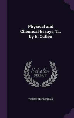 Physical and Chemical Essays; Tr. by E. Cullen by Torbern Olof Bergman image