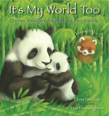 It's My World Too: Discover Endangered Animals and Their Habitats by Elena Pasquali