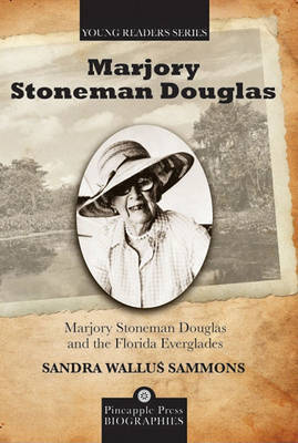 Marjory Stoneman Douglas and the Florida Everglades by Sandra Sammons image