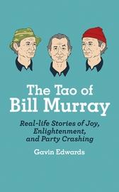 The Tao of Bill Murray by Gavin Edwards