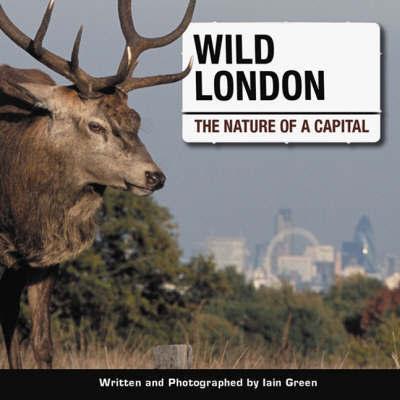 Wild London by Iain Green