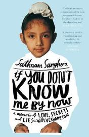 If You Don't Know Me by Now by Sathnam Sanghera image