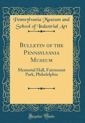 Bulletin of the Pennsylvania Museum by Pennsylvania Museum and School of I Art