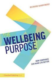 The Wellbeing Purpose by Richard Hardyment